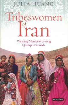 Tribeswomen of Iran: Weaving Memories among Qashqa'i Nomads by Huang, Julia. Iran Pictures, Lord Shiva Painting, Ethnic Outfits, Ethnic Clothes, Persian Culture, Elements Of Art, World Of Color, Textile Patterns, Textiles
