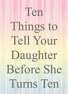 10 Things to Tell Your Daughter Best Parenting Tips. I think this applies to every kid daughter or som My Little Girl, My Baby Girl, Baby Love, Baby Sister, Parenting Advice, Gentle Parenting, Kids And Parenting, Practical Parenting, Parenting Classes