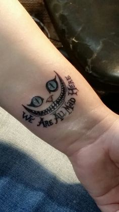 Id love this on my shoulder!       Alice in Wonderland. We are all mad here.