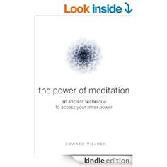 The Power of Meditation: An Ancient Technique to Access Your Inner Power - Kindle edition by Edward Viljoen. Religion & Spirituality Kindle eBooks @ Amazon.com.  On Hoopla