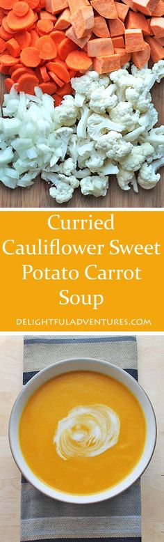 Vegan Curried Cauliflower Sweet Potato Carrot Soup                                                                                                                                                                                 More