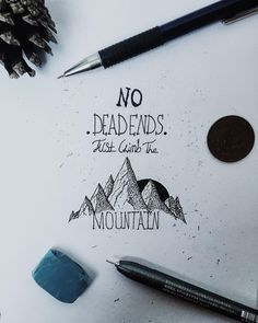 """""""No dead ends. Just climb the mountain."""" - Harry Renton @finding_reason on Instagram"""
