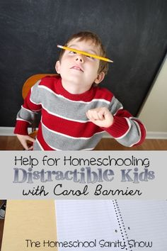 Help for Homeschooling Distractible Kids with Carol Barnier, podcast. You'll love this funny lady who will inspire you to love your kids for who they are.