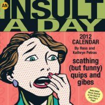 An Insult-a-Day 2012 Calendar  By Ross Petras, Ross and Kathy Petras, Kathy Petras