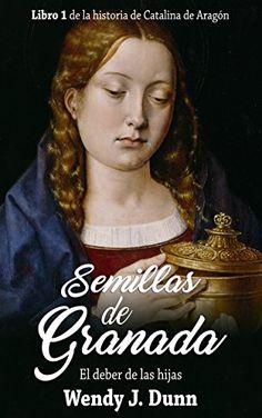 Semillas de Granada: El deber de las hijas by Wendy J Dunn https://www.amazon.com/dp/B076PLF5LT/ref=cm_sw_r_pi_dp_x_UVS7zbBKV7ZNS