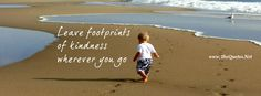 Facebook Cover Image - Footprints. Leave footprints of kindness wherever you go.