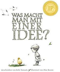 Was macht man mit einer Idee? Geschenk Weihnachten: Das besondere Kinderbuch ab 6 Jahren: Amazon.de: Kobi Yamada, Mae Besom: Bücher