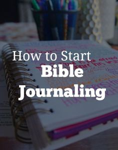 How to Start Bible Journaling | Want to start bible journaling, but not sure where to start? I totally understand! This blog post is perfect for you if you're not sure where to start! Click through to read!