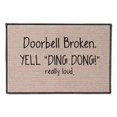 This is a silly doormat that was probably a lot funnier in a time before cell phones existed. Either way, you'll have some fun figuring out how stupid some of your friends are.