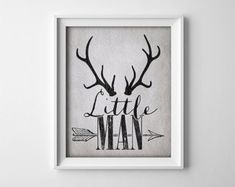 Buy One Get One Free - Art Print - Little Man - Deer Antlers - Arrow - Grey - Neutral - Rustic - Nursery - Baby boy - Child