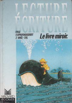Séménadisse, Gautereau, Clamens, Le livre miroir CM1 (1992) Cycle 2, Images, Movie Posters, Learn French, Books, Studios, Slide Show, Mirror, Reading
