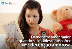 Familia.com.br | Ajudar o adolescente em sua primeira decepção amorosa