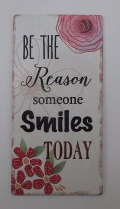 b Be the reason someone smiles today LIVE EVERY MOMENT refrigerator Magnet ganz