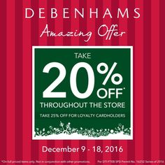 Find the perfect gift for your loved ones at the Debenhams Amazing Offer!  Enjoy 20% OFF on full-priced items from December 9 - 18, 2016! Loyalty Cardholders get 25% OFF!  Promo available at Shangri-La Plaza, Rustan's Makati, TriNoma, Estancia and Abreeza.  For more promo deals, VISIT http://mypromo.com.ph/! SUBSCRIPTION IS FREE! Please SHARE MyPromo Online Page to your friends to enjoy promo deals!