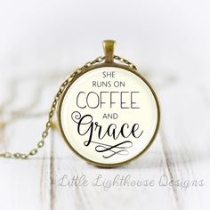 She Runs On Coffee And Grace Necklace by LittleLighthouseD on Etsy
