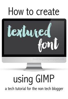 How To // Textured Fonts in GIMP ~ Gav + Ro