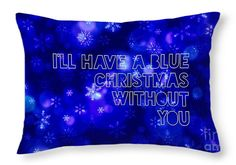 Holiday Christmas Greeting Card I'll Have A Blue Christmas Without You Snowflakes White Blue Breena Briggeman Throw Pillow featuring the photograph I'll Have A Blue Christmas Without You by Breena Briggeman