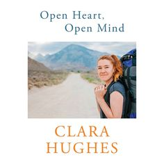 From one of Canada's most decorated Olympians comes a raw but life-affirming story of one woman's struggle with depression. Open Heart, Open Mind by Clara Hughes. Calgary, Clara Hughes, The Power Of Forgiveness, Life Affirming, Thing 1, Teenage Years, Olympians, Memoirs, Cycling