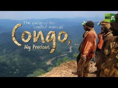 Congo, My Precious: The Curse of the Coltan Mines in Congo (RT Documentary) - YouTube