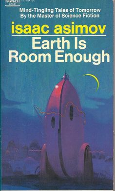 Earth is Room Enough, a collection of stories by Isaac Asimov published in 1957.