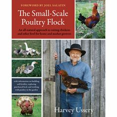 The Small-Scale Poultry Flock: An All-Natural Approach to Raising Chickens and Other Fowl for Home and Market Growers Nasco Farm & Ranch catalog