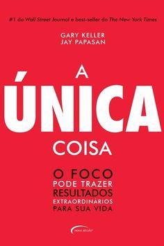 UNICA COISA, A - O FOCO PODE TRAZER RESULTADOS
