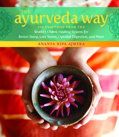 The Ayurveda Way: 108 Practices from the World's Oldest Healing System for Better Sleep, Less Stress, Optimal Digestion, and More by Ananta Ripa Ajmera - Storey Publishing, LLC Ayurveda, Ayurvedic Diet, Healthy Foods To Eat, Healthy Habits, Healthy Eating, Health And Wellness, Health Tips, Health Fitness, Healthy Lifestyle Motivation