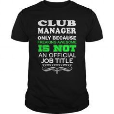 Cool  CLUB MANAGER - FREAKIN T5 T-Shirts