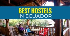 Don't visit Ecuador without checking out these three best hostels in Ecuador. Cheap hostels with private rooms and great breakfasts. I recommend these hostels in Ecuador to all my friends and readers.