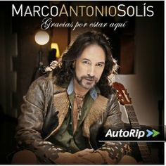 Marco Antonio Solis / Gracias Por Estar Aqui (2013)