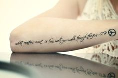 Love the quote minus the peace sign #tattoo