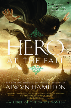 US #CoverReveal   Hero at the Fall (Rebel of the Sands, #3) by Alwyn Hamilton