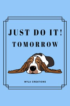 Just do it! nah...maybe tomorrow! #justdoit #bassethound #doglovers #dogs #lazy #design #art #illustration #tshirt #tshirtde #doglife