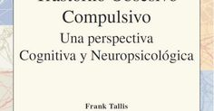 Trastorno-Obsesivo-Compulsivo-Una-Perspectiva-Cognitiva-y-Neuropsicologica-Franck-Tallis.pdf