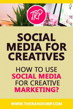 How to create the best social media marketing campaign for your creative business? therandomp.com/...