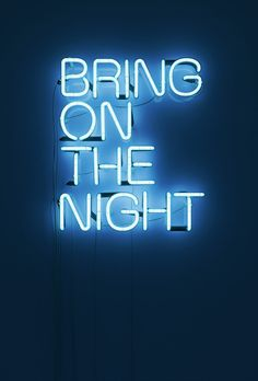 Bring on the night neon lights typography