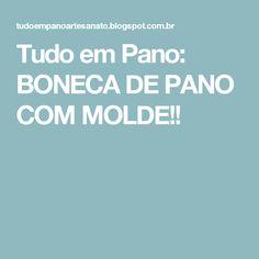 Tudo em Pano: BONECA DE PANO COM MOLDE!!