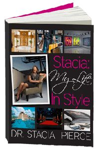 Stacia:My Life In Style by Dr. Stacia Pierce