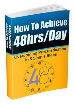 How To Achieve 48hrs Day ( eB00k ) + 10 Additional Free eBooks ( PDF )
