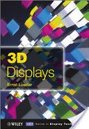 3D displays /Ernst Lueder. Chichester :John Wiley & Sons,2012. ISBN:978-1-119-99151-9
