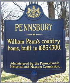 Pennsbury historical marker. Text: William Penn's country home, built in 1683-1700.