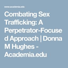 Combating Sex Trafficking: A Perpetrator-Focused Approach