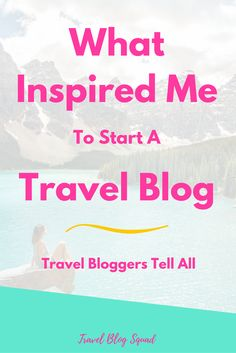 What Inspired Me To Start a Travel Blog - Travel Bloggers Tell All. Discover what makes passionate travellers decide to take the leap and launch their own travel blog. Is it in service of others or because they have been inspired by others bloggers. Click here to read more about the inspiration behind creating a travel blog from scratch + join the FREE 8 Day Travel Blog Bootcamp!