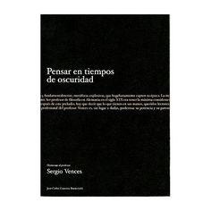 Pensar en tiempos de oscuridad : homenaje al profesor Sergio Vences / Juan Carlos Couceiro-Bueno (editor)