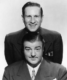 Abbott and Costello, some of my favorite comedians as a child!