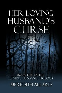 Her Loving Husband's Curse (The Loving Husband Trilogy) by Meredith Allard, http://www.amazon.com/gp/product/B007W8GYR6/ref=cm_sw_r_pi_alp_B2Bxqb1WZ0QQT