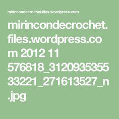 mirincondecrochet.files.wordpress.com 2012 11 576818_312093535533221_271613527_n.jpg