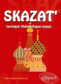 Jean-Claude Rémond - Skazat' - Lexique thématique russe.