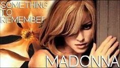 """Madonna -Something to Remember - from the soundtrack Dick Tracy. """"We weren't meant to be at least not in this lifetime, but you gave me something to remember"""""""