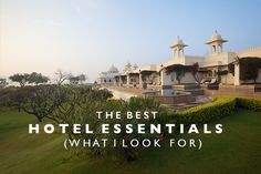 The Best Hotel Essentials (What I Look For)